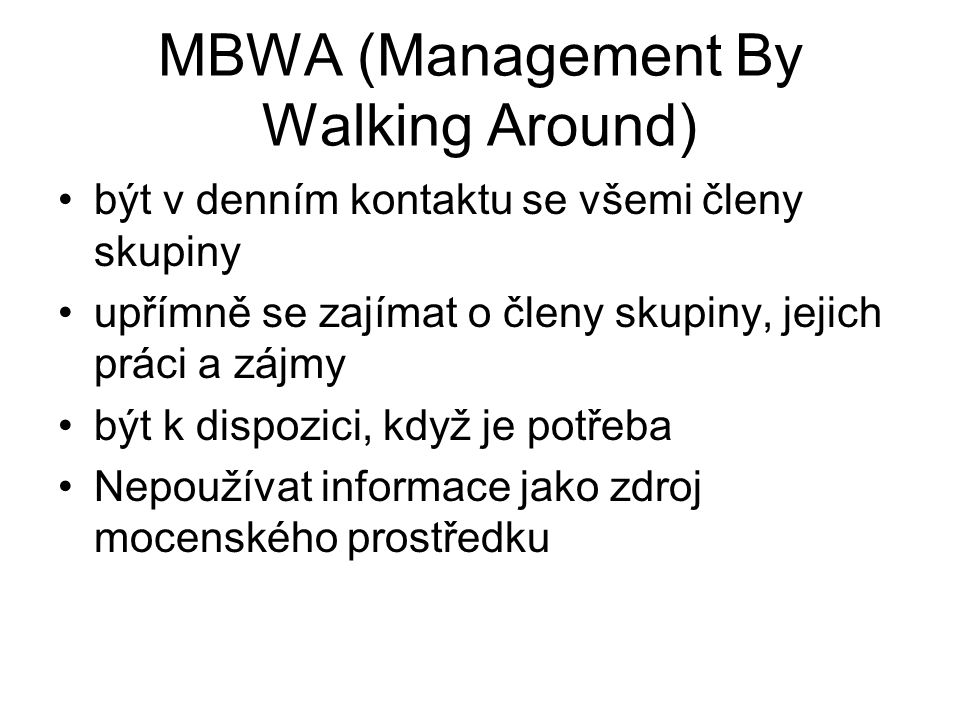 MBWA (Management By Walking Around)