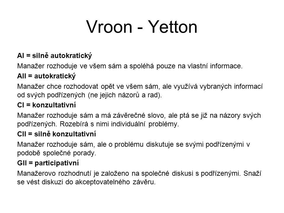 Vroon - Yetton AI = silně autokratický