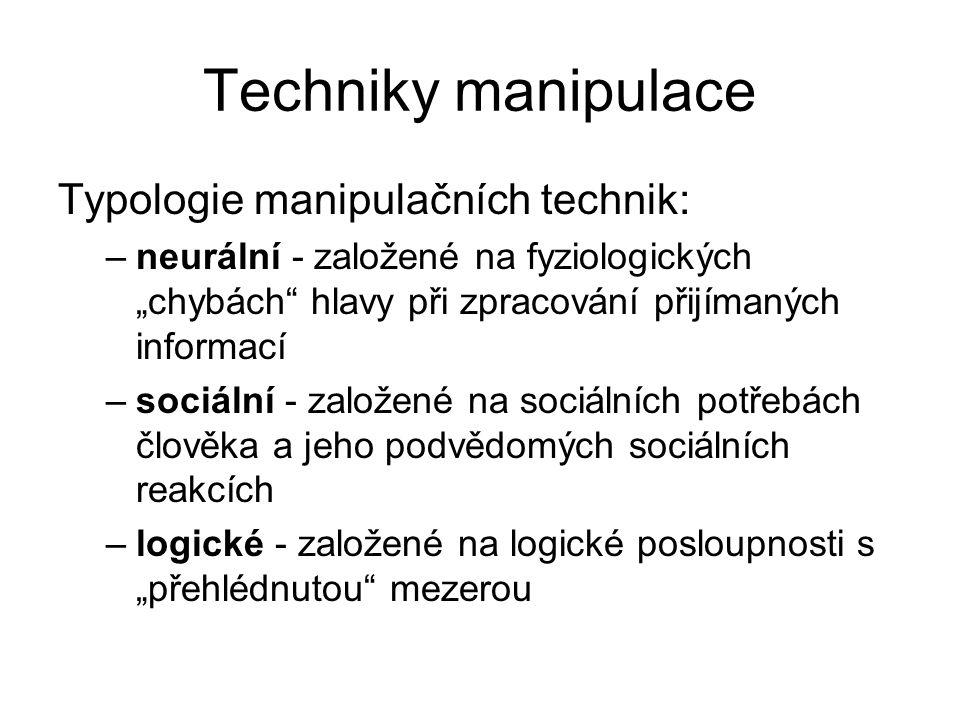 Techniky manipulace Typologie manipulačních technik: