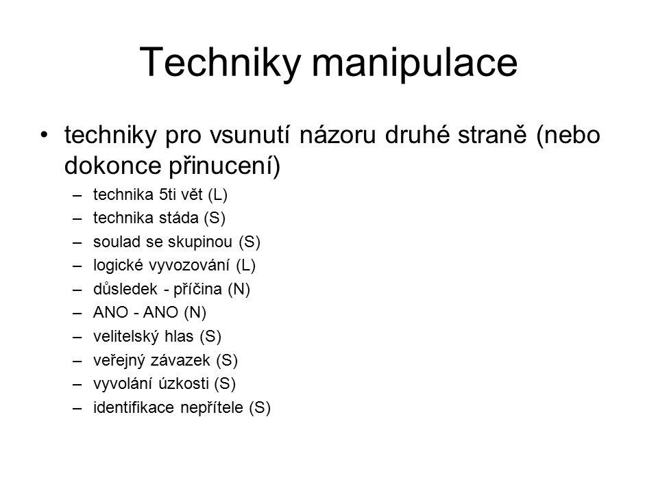 Techniky manipulace techniky pro vsunutí názoru druhé straně (nebo dokonce přinucení) technika 5ti vět (L)