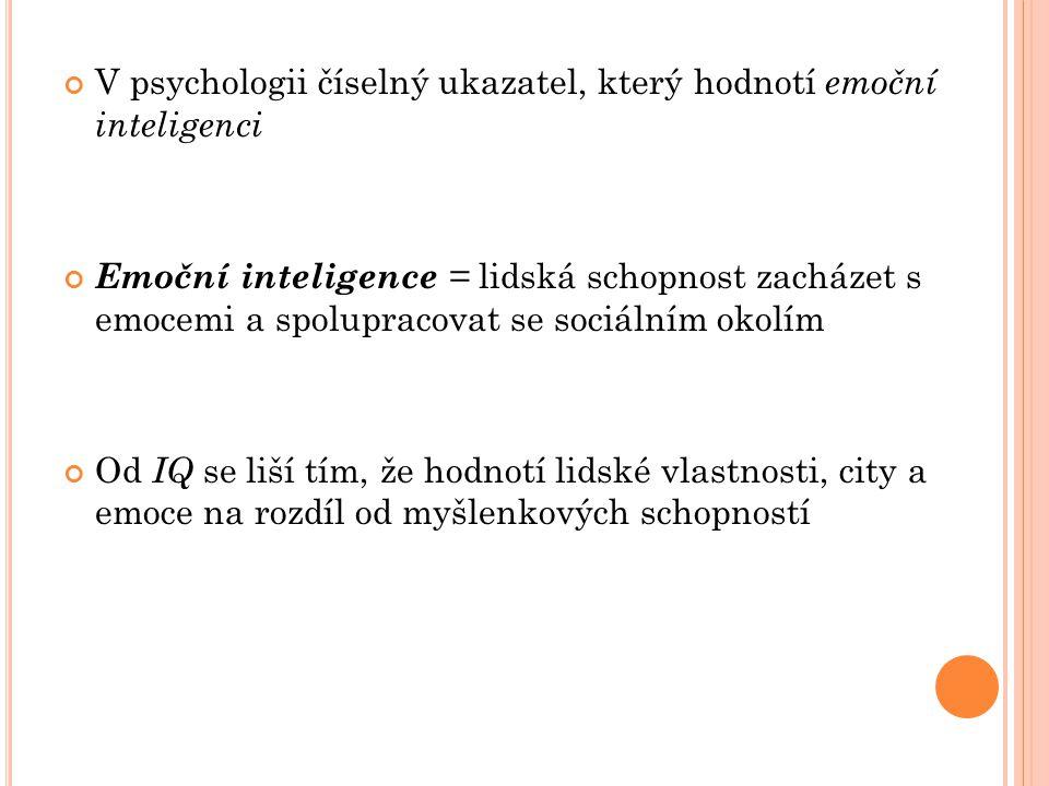 V psychologii číselný ukazatel, který hodnotí emoční inteligenci