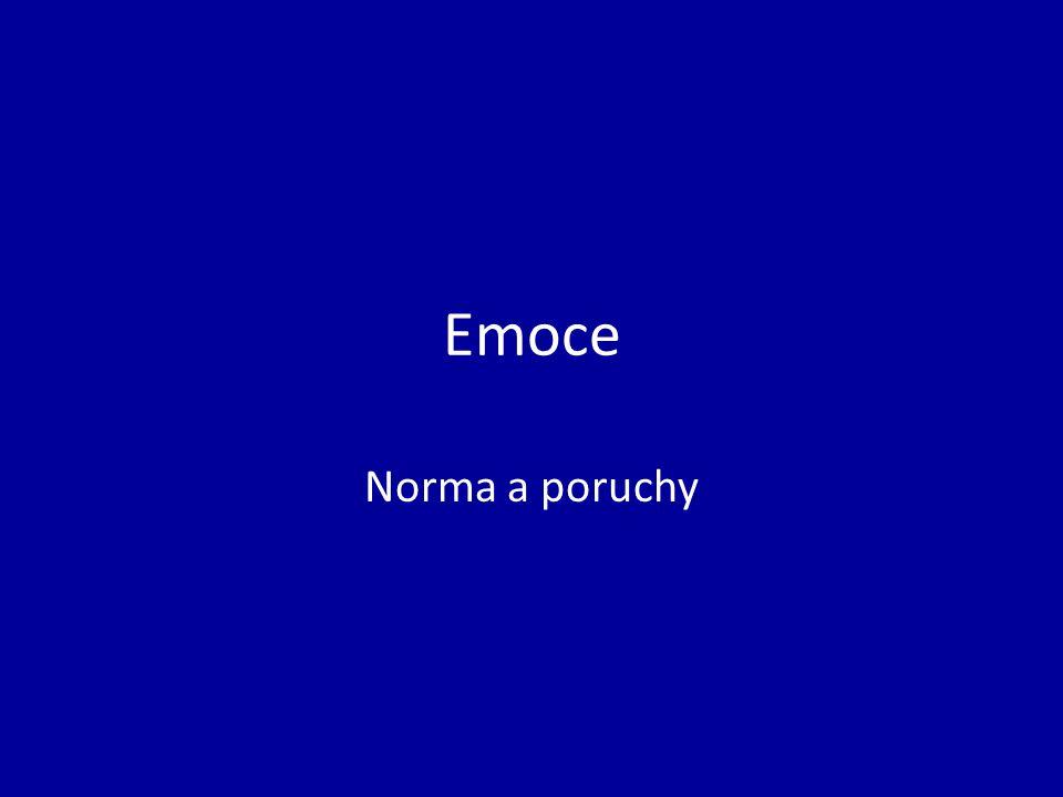 Emoce Norma a poruchy