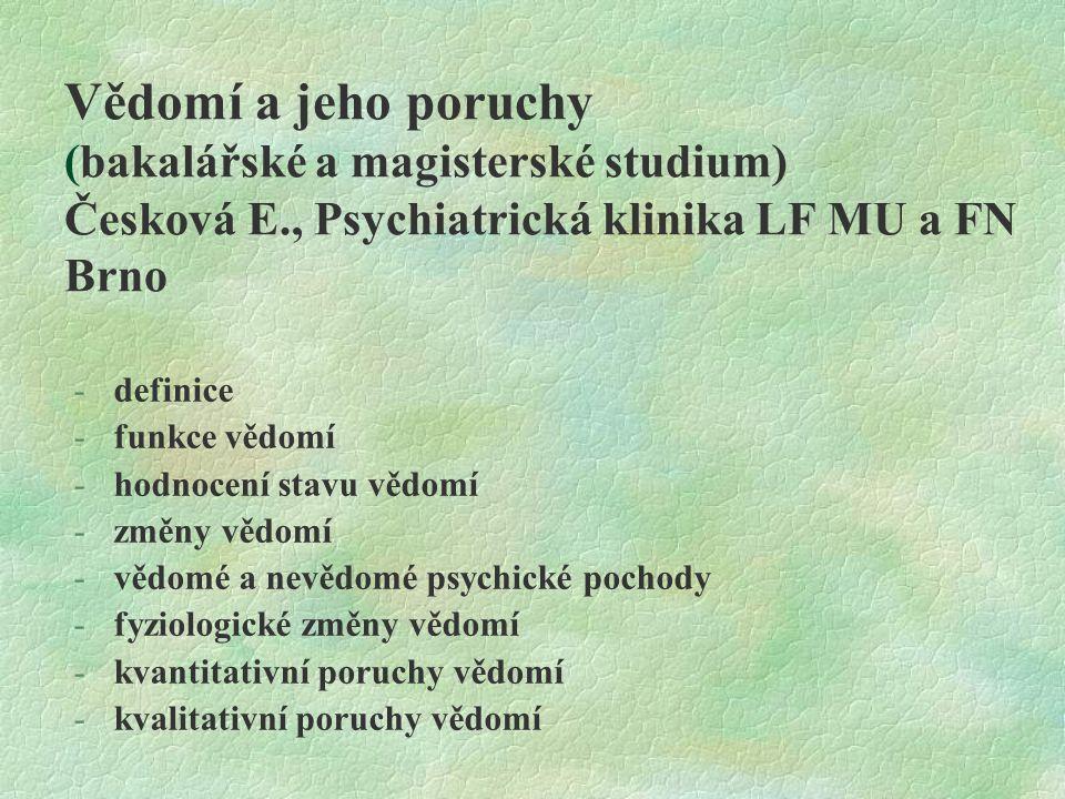 Vědomí a jeho poruchy (bakalářské a magisterské studium) Česková E