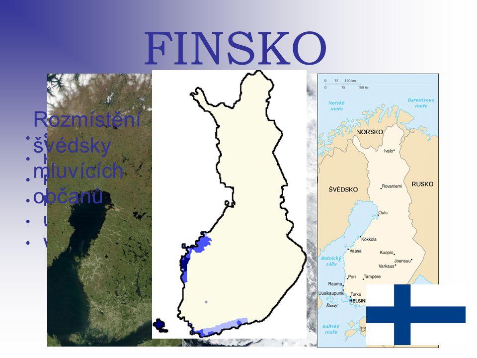 FINSKO Rozmístění švédsky mluvících občanů Státní zřízení: republika