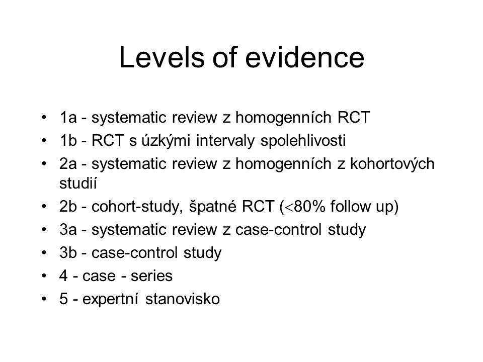 Levels of evidence 1a - systematic review z homogenních RCT