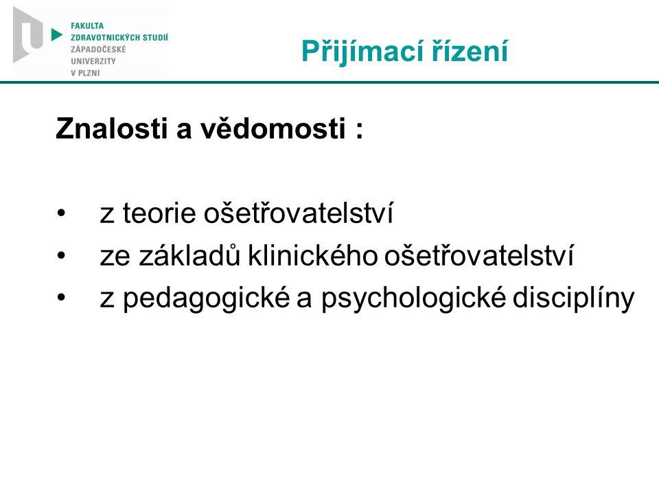 Přijímací řízení Znalosti a vědomosti : z teorie ošetřovatelství. ze základů klinického ošetřovatelství.