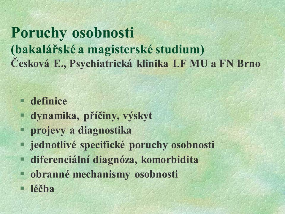 Poruchy osobnosti (bakalářské a magisterské studium) Česková E