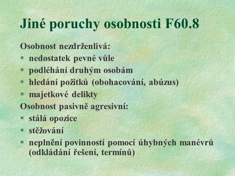 Jiné poruchy osobnosti F60.8