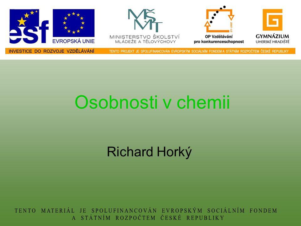 Osobnosti v chemii Richard Horký