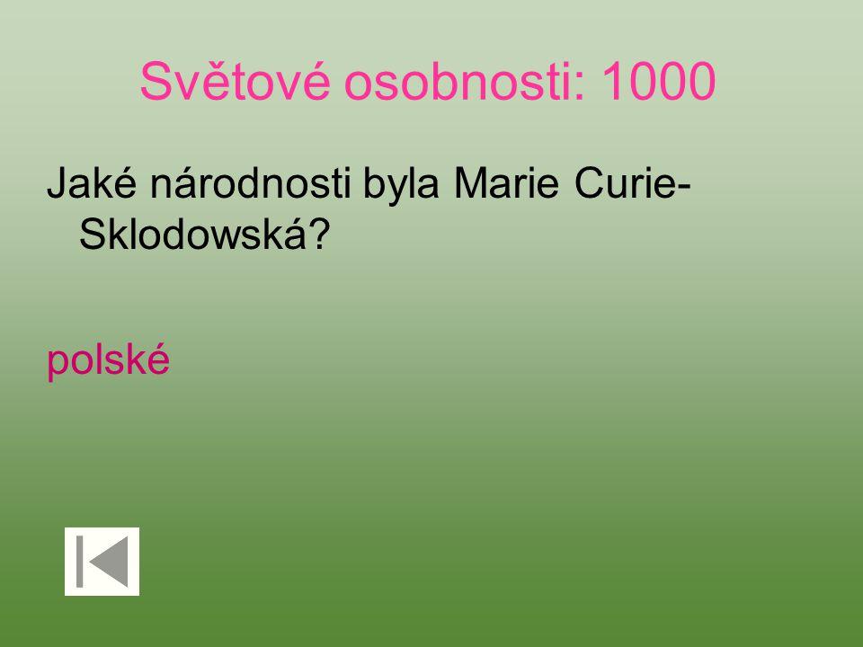 Světové osobnosti: 1000 Jaké národnosti byla Marie Curie-Sklodowská