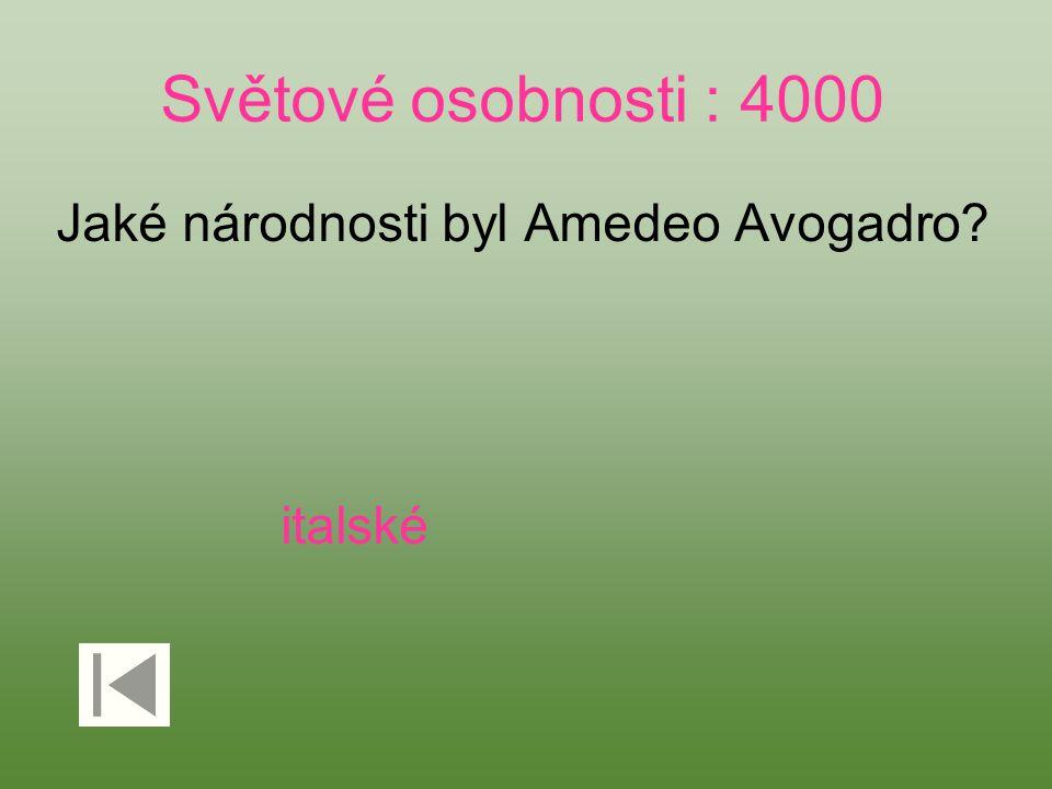 Světové osobnosti : 4000 Jaké národnosti byl Amedeo Avogadro italské
