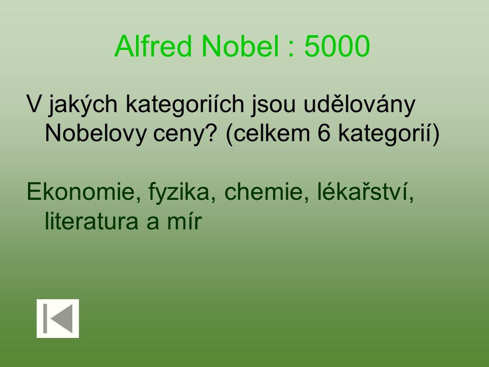 Alfred Nobel : 5000 V jakých kategoriích jsou udělovány Nobelovy ceny.