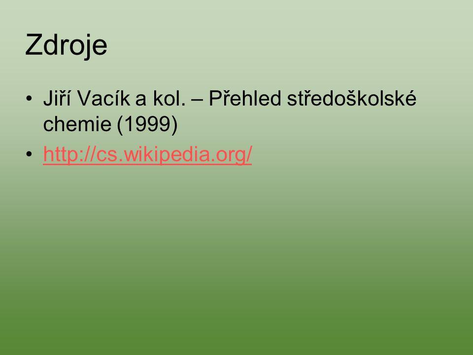 Zdroje Jiří Vacík a kol. – Přehled středoškolské chemie (1999)