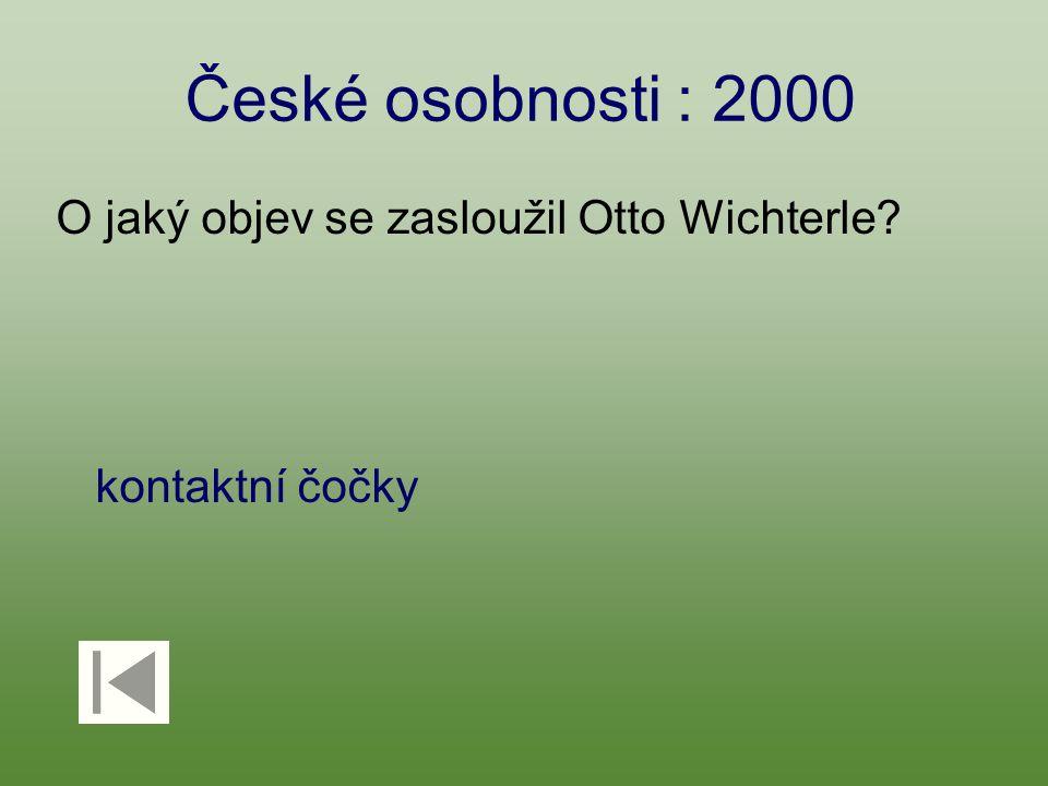 České osobnosti : 2000 O jaký objev se zasloužil Otto Wichterle