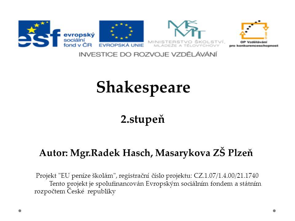 Shakespeare 2.stupeň Autor: Mgr.Radek Hasch, Masarykova ZŠ Plzeň