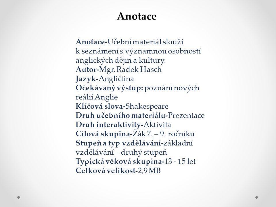 Anotace Anotace-Učební materiál slouží k seznámení s významnou osobností anglických dějin a kultury.
