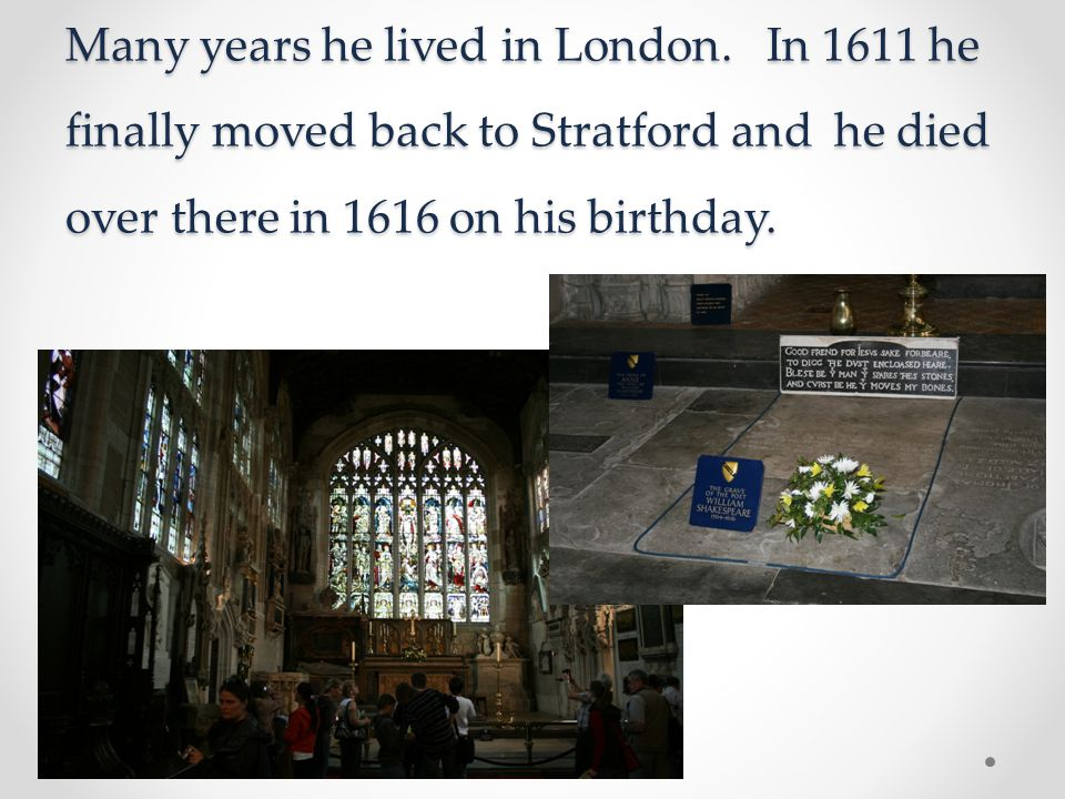 Many years he lived in London