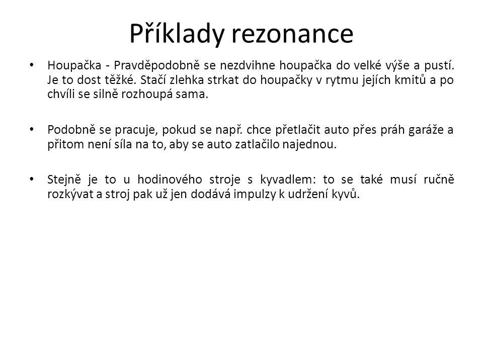 Příklady rezonance