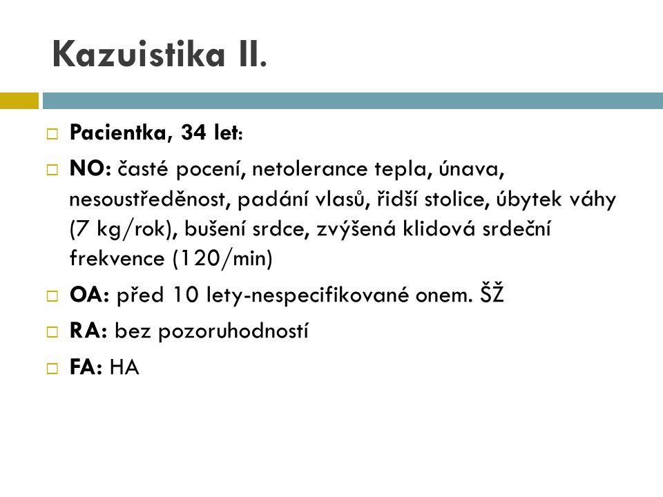 Kazuistika II. Pacientka, 34 let: