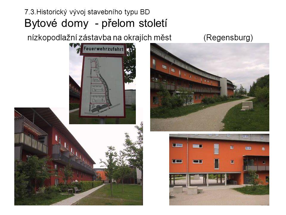 7.3.Historický vývoj stavebního typu BD Bytové domy - přelom století nízkopodlažní zástavba na okrajích měst (Regensburg)