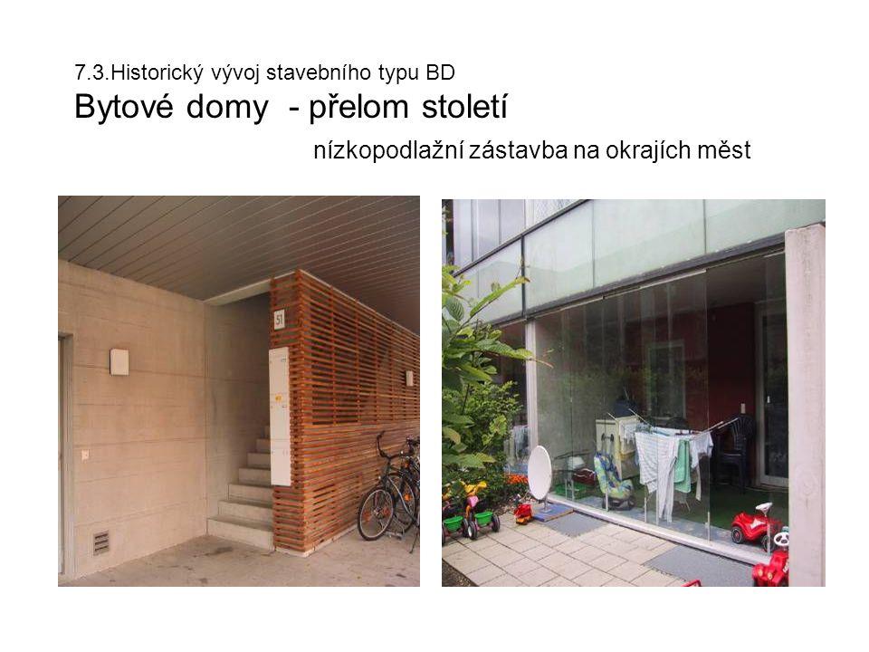 7. 3. Historický vývoj stavebního typu BD Bytové domy - přelom století