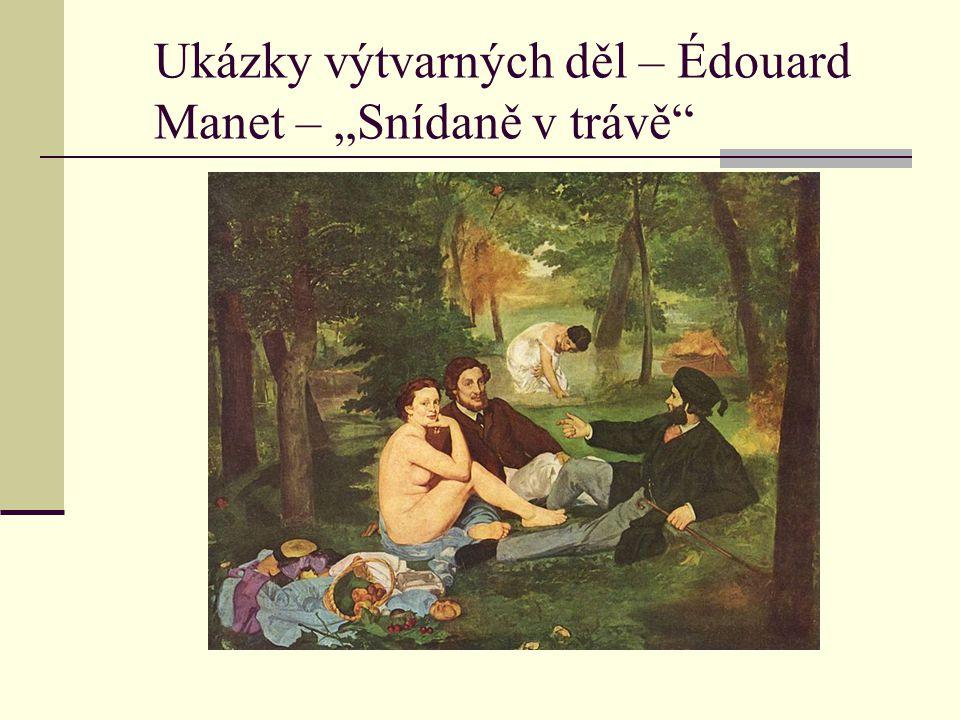 """Ukázky výtvarných děl – Édouard Manet – """"Snídaně v trávě"""