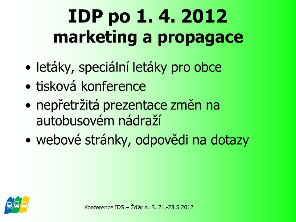 IDP po 1. 4. 2012 marketing a propagace