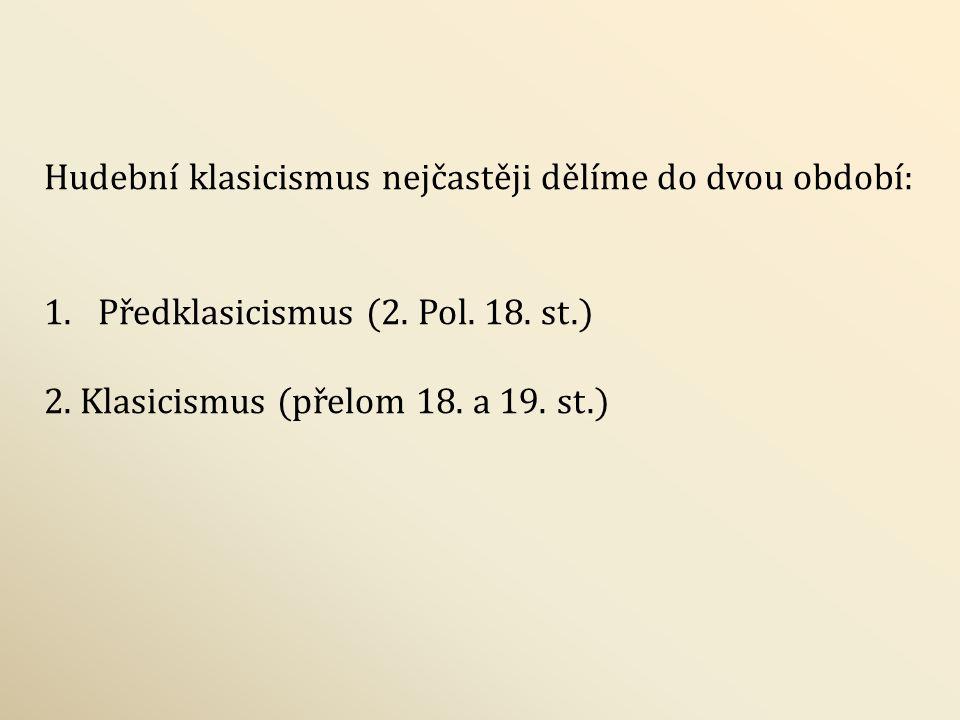 Hudební klasicismus nejčastěji dělíme do dvou období: