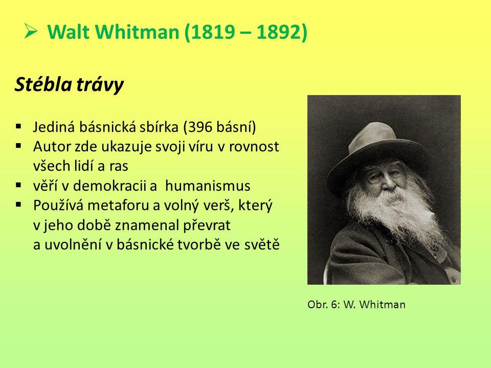 Walt Whitman (1819 – 1892) Stébla trávy