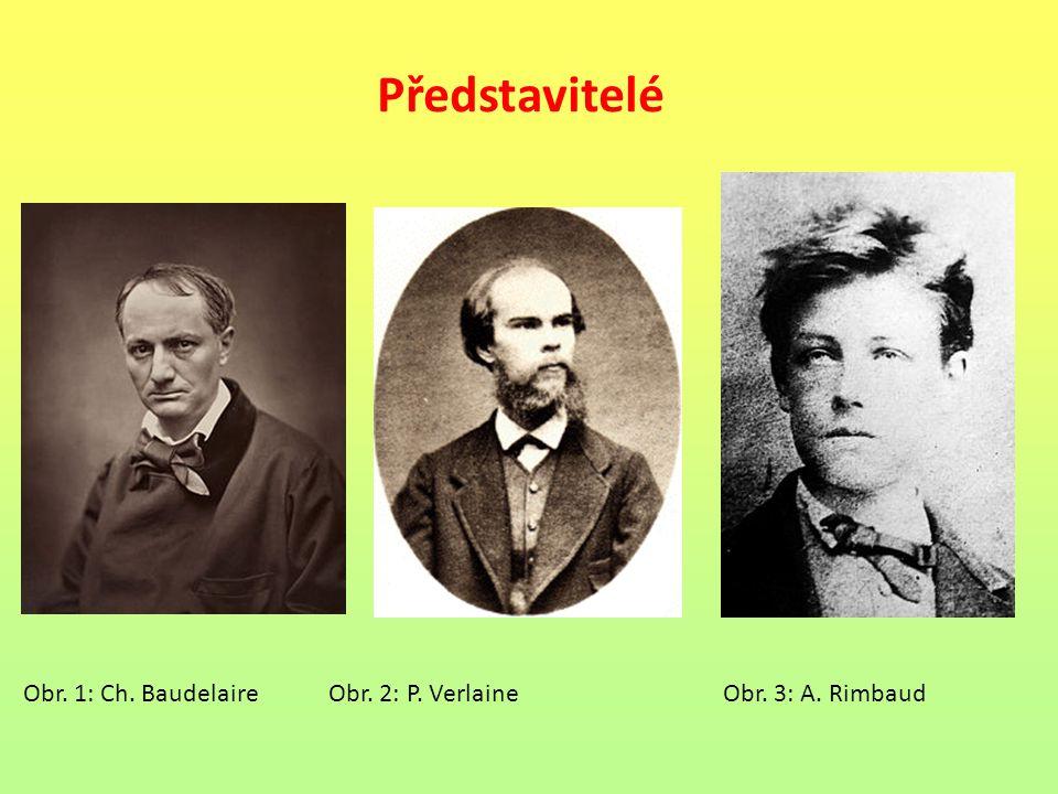 Představitelé Obr. 1: Ch. Baudelaire Obr.