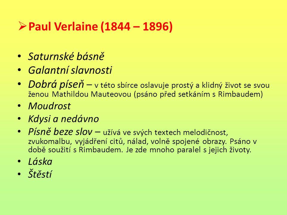 Paul Verlaine (1844 – 1896) Saturnské básně Galantní slavnosti
