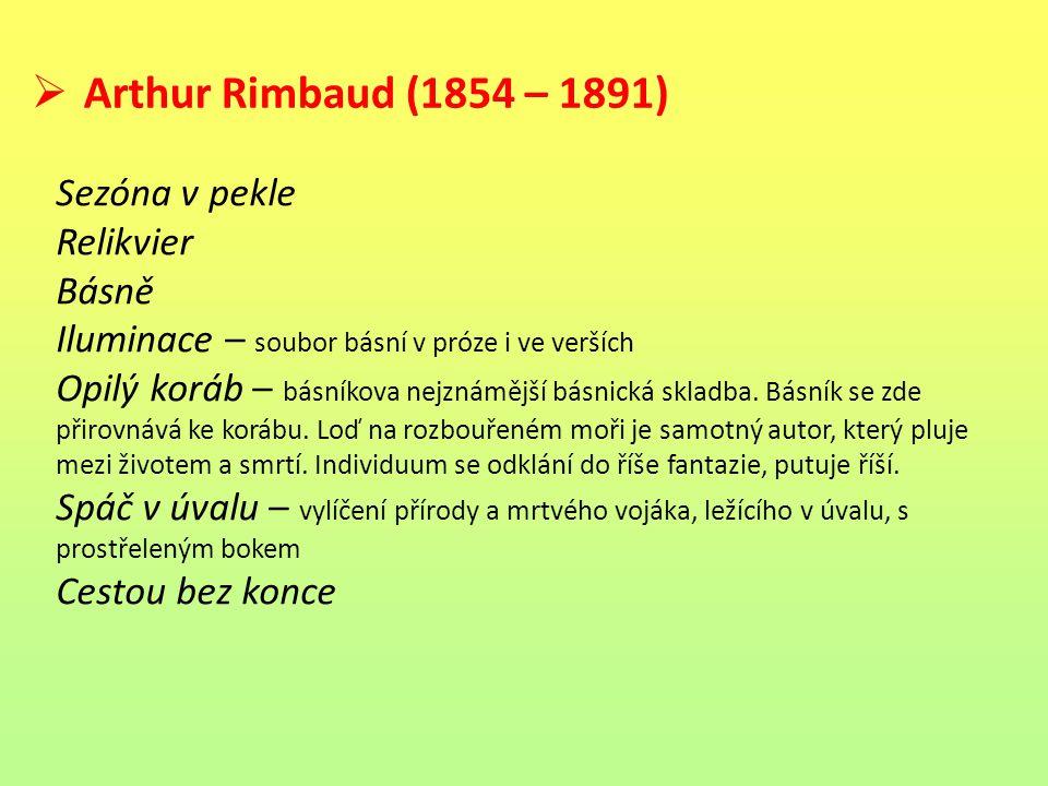 Arthur Rimbaud (1854 – 1891) Sezóna v pekle Relikvier Básně