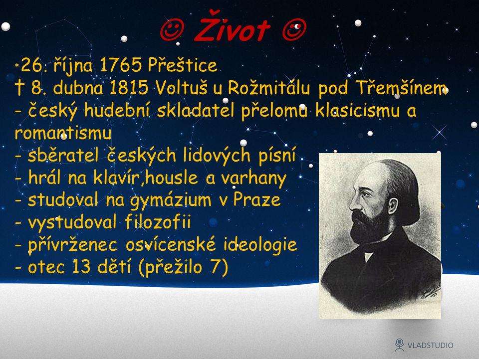  Život  † 8. dubna 1815 Voltuš u Rožmitálu pod Třemšínem
