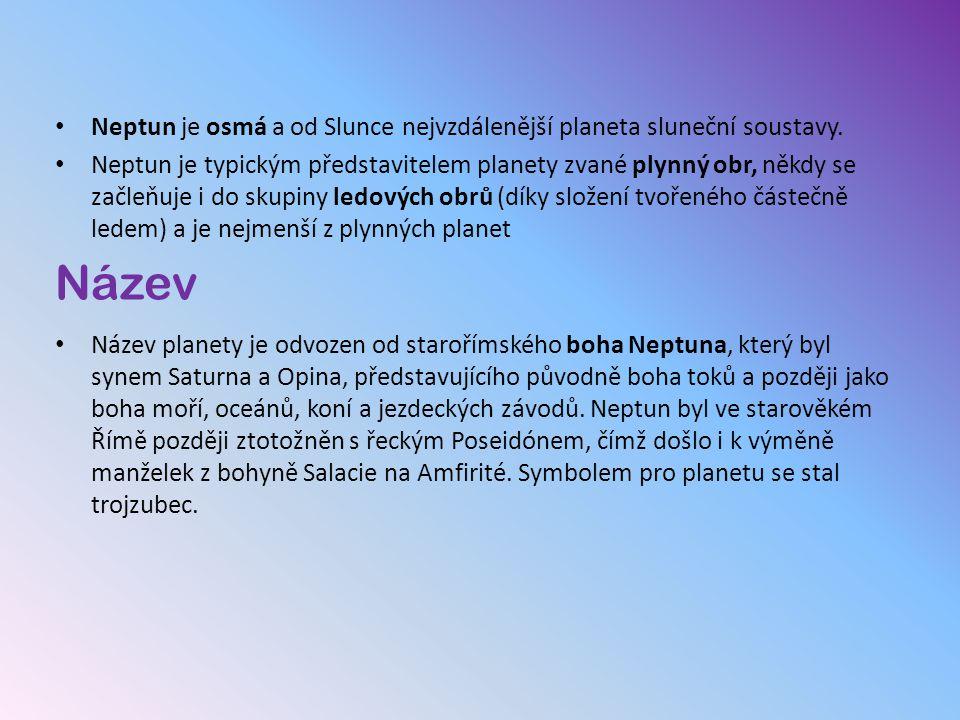 Neptun je osmá a od Slunce nejvzdálenější planeta sluneční soustavy.