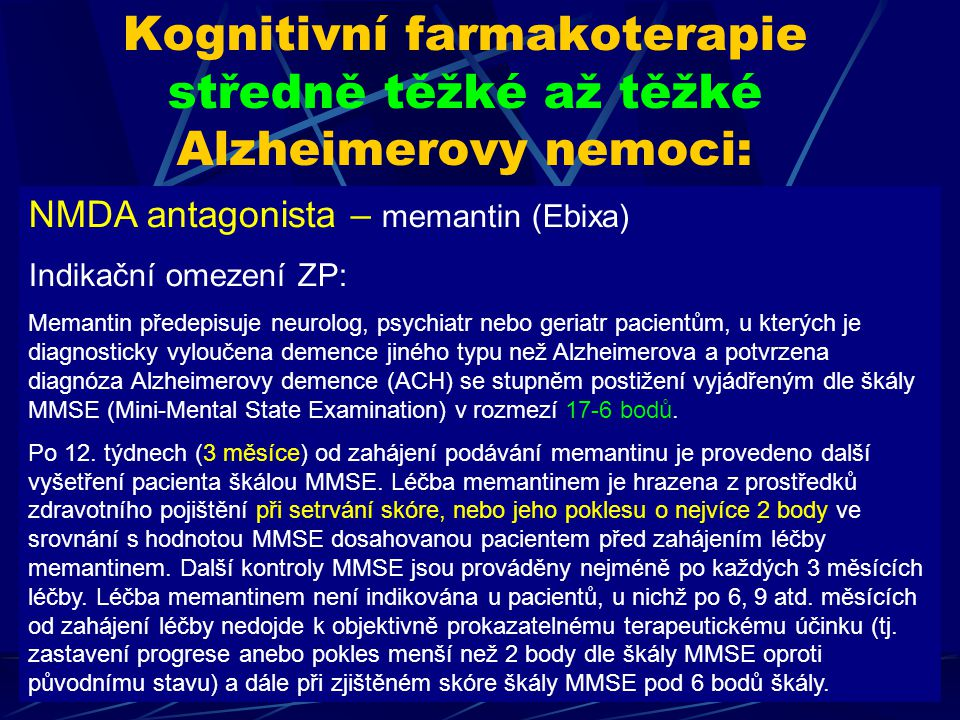 Kognitivní farmakoterapie středně těžké až těžké Alzheimerovy nemoci: