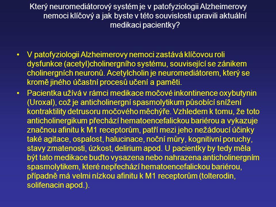 Který neuromediátorový systém je v patofyziologii Alzheimerovy nemoci klíčový a jak byste v této souvislosti upravili aktuální medikaci pacientky