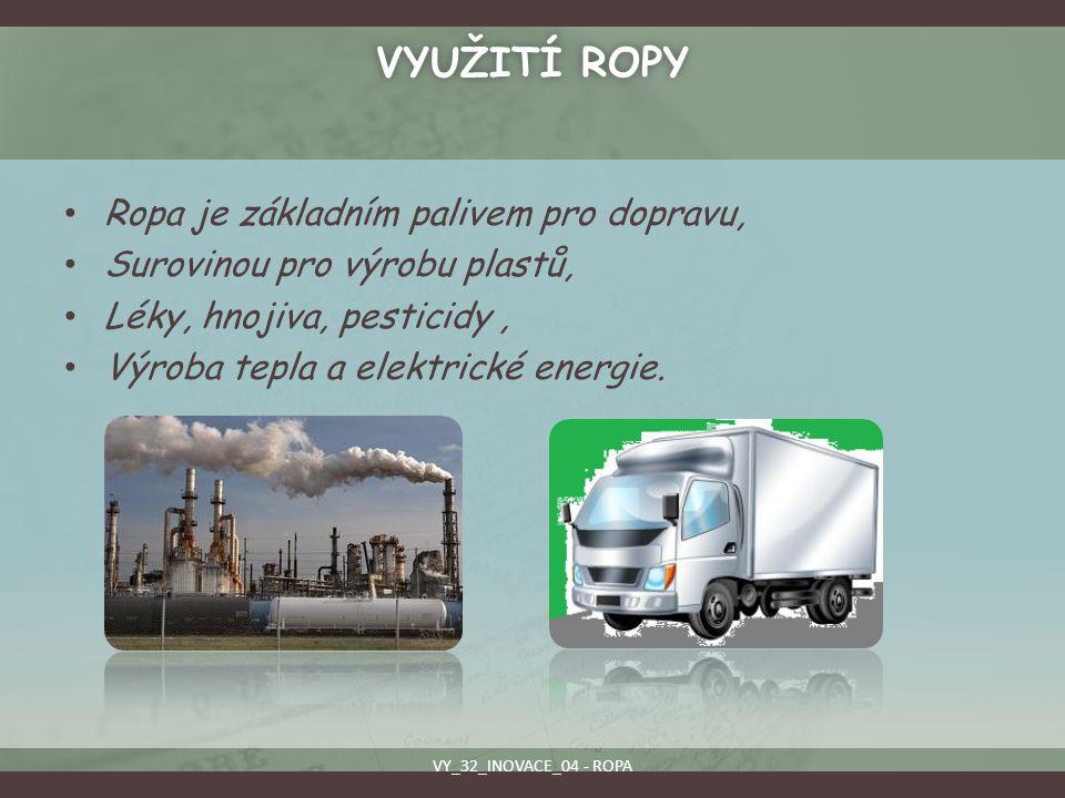 Využití ropy Ropa je základním palivem pro dopravu,