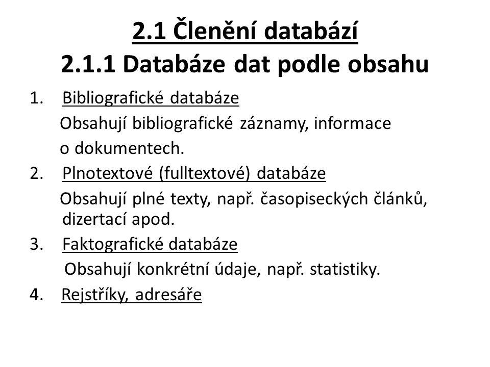 2.1 Členění databází 2.1.1 Databáze dat podle obsahu
