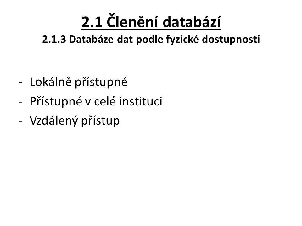 2.1 Členění databází 2.1.3 Databáze dat podle fyzické dostupnosti