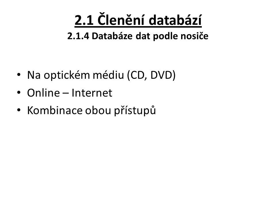 2.1 Členění databází 2.1.4 Databáze dat podle nosiče