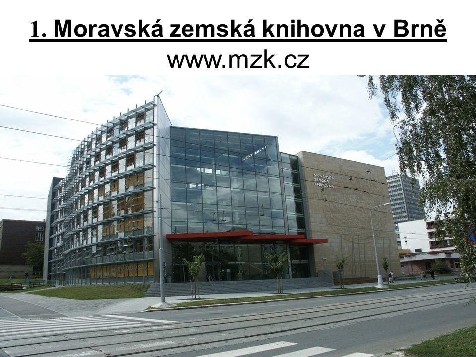 1. Moravská zemská knihovna v Brně www.mzk.cz