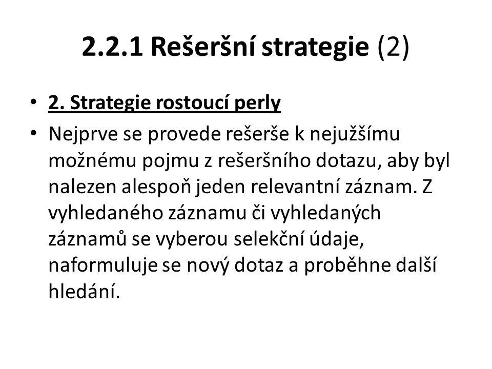 2.2.1 Rešeršní strategie (2) 2. Strategie rostoucí perly