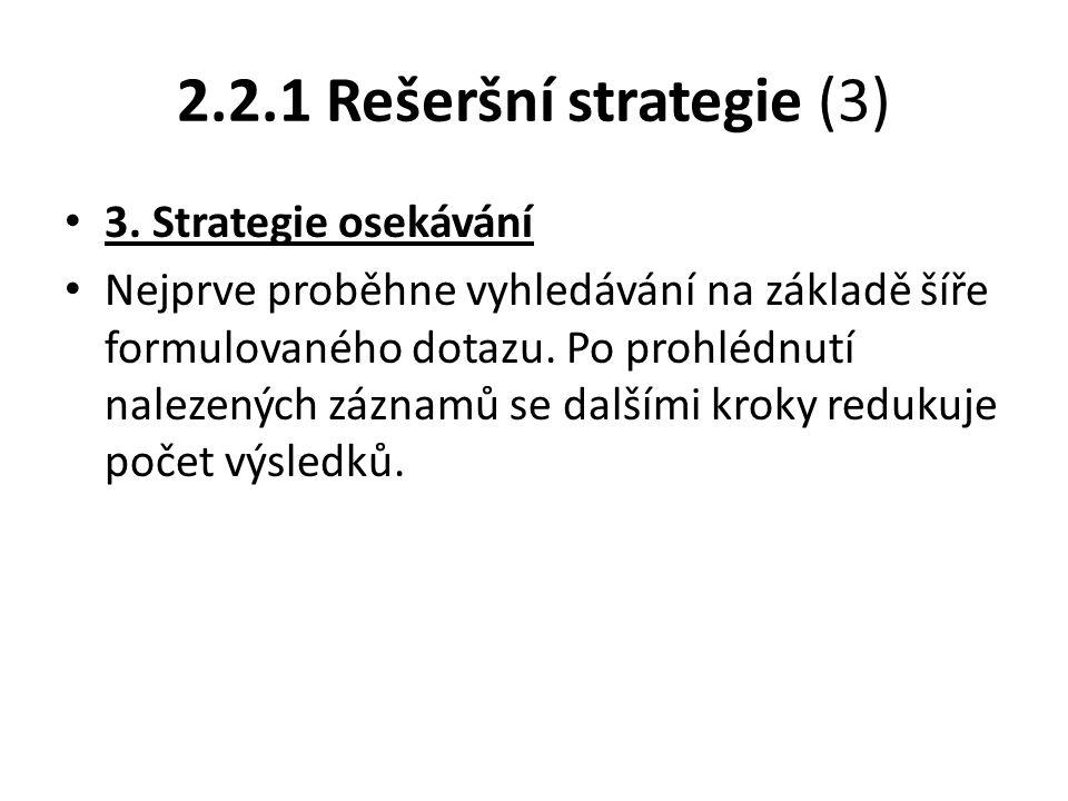 2.2.1 Rešeršní strategie (3) 3. Strategie osekávání