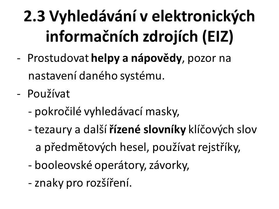 2.3 Vyhledávání v elektronických informačních zdrojích (EIZ)