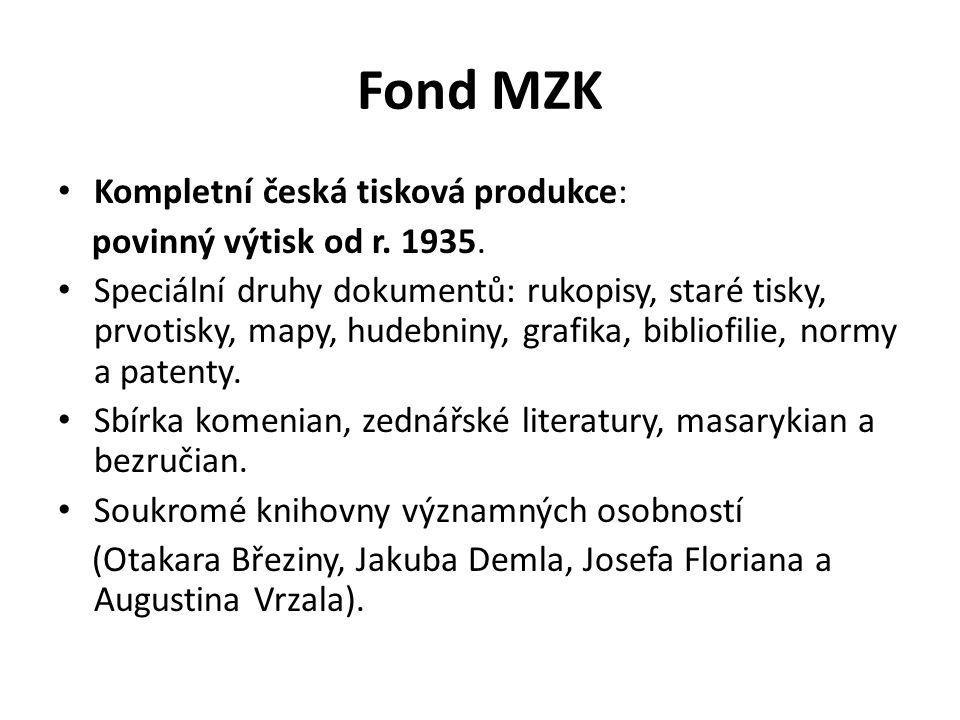 Fond MZK Kompletní česká tisková produkce: povinný výtisk od r. 1935.