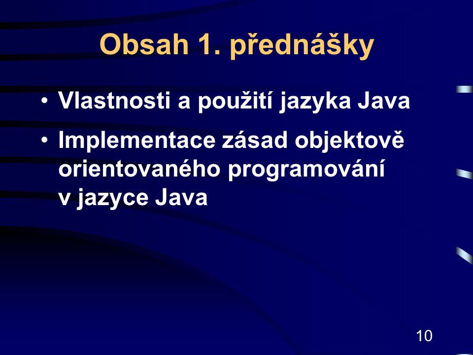 Obsah 1. přednášky Vlastnosti a použití jazyka Java