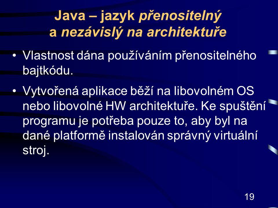 Java – jazyk přenositelný a nezávislý na architektuře