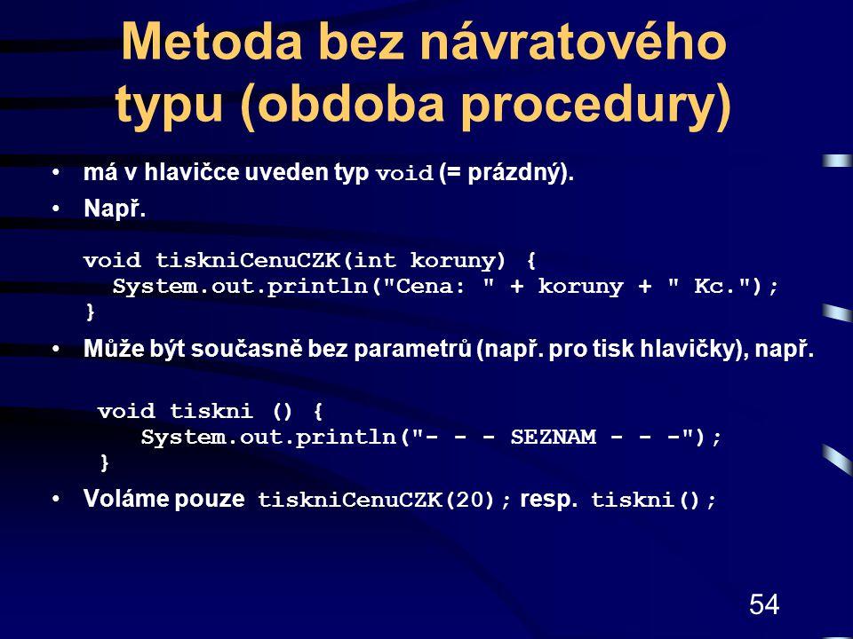 Metoda bez návratového typu (obdoba procedury)