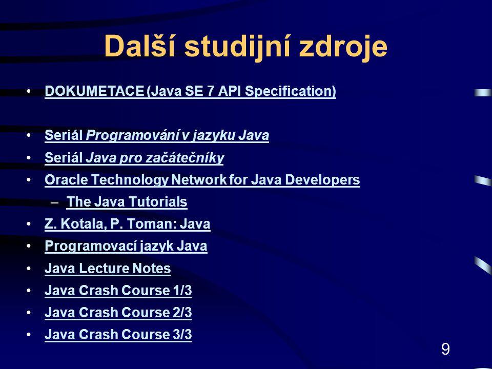 Další studijní zdroje DOKUMETACE (Java SE 7 API Specification)