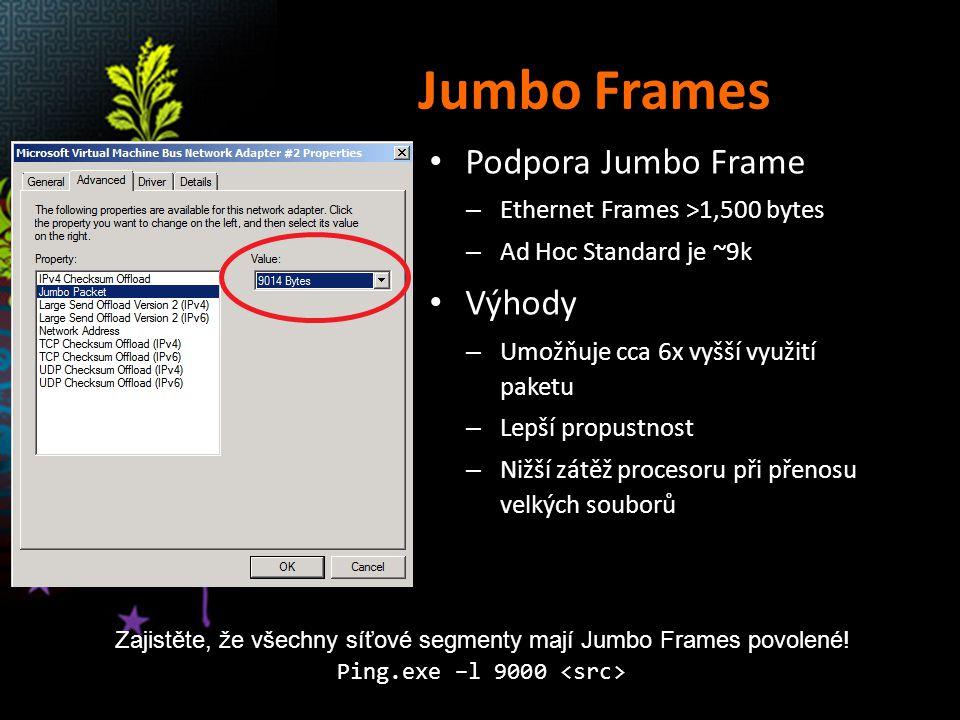 Jumbo Frames Podpora Jumbo Frame Výhody